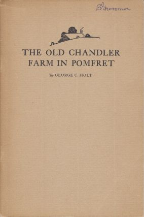 The Old Chandler Farm in Pomfret. George C. Holt