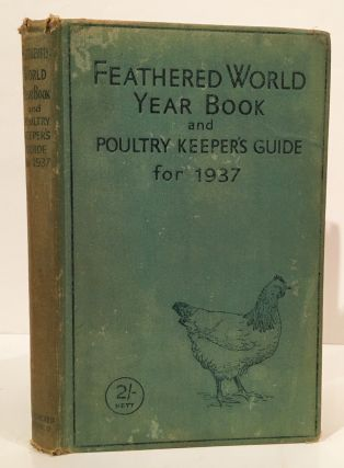 The Feathered World Year Book and Polutry Keepers' Guide for 1937