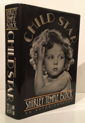 Child Star: An Autobiography (SIGNED). Shirley Temple Black