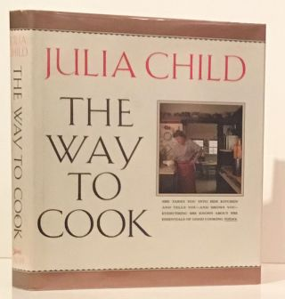 The Way to Cook (INSCRIBED). Julia Child
