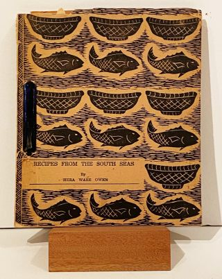 Recipes from the South Seas (INSCRIBED). Hera Ware Owen
