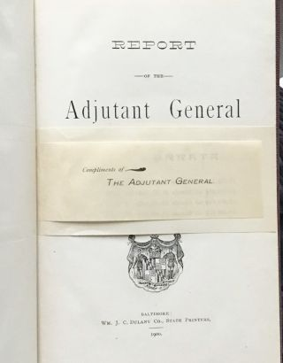 Report of the Adjutant General Maryland 1898-1899
