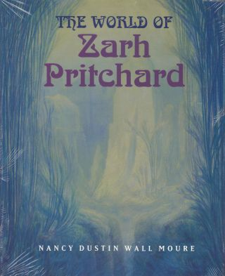 The World of Zarh Pritchard. Zarh Pritchard, Nancy Dustin Wall Moure