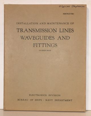Installation and Maintenance of Transmission Lines Waveguides and Fittings (Restricted - Navships...