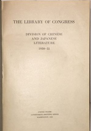 'The Library of Congress: Division of Chinese and Japanese Literature, 1930-1931' bound together...