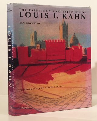 The Paintings and Sketches of Louis I. Kahn. Jan Hochstim, Louis I. Kahn, Vincent Scully