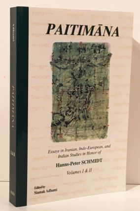 Paitimana: Essays in Iranian, Indo-European, and Indian Studies in Honor of Hanns-Peter Schmidt...