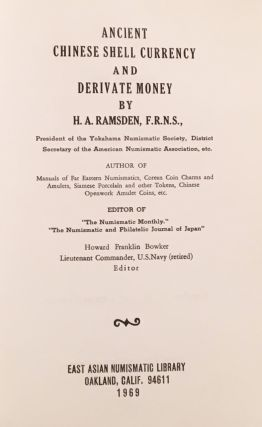 Ancient Chinese Shell Currency and Derivate Money. H. A. Ramsden, Howard Franklin Bowker