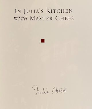 In Julia's Kitchen with Master Chefs (SIGNED). Julia Child