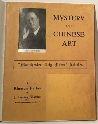 Mystery of Chinese Art: A Manchester Collection Reviewed. Kineton Parkes, John Cuming Walters