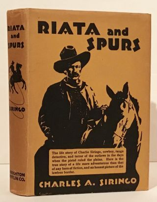 Riata and Spurs: The Story of a Lifetime Spent in the Saddle as Cowboy and Detective. Charles A....