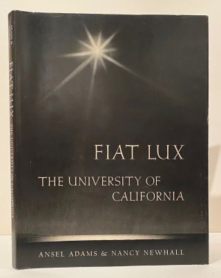 Fiat Lux (SIGNED). Ansel Adams, Nancy Newhall