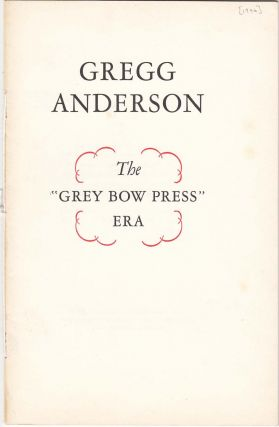 "Gregg Anderson: The ""Grey Bow Press"" Era. Roland Baughman"