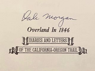 Overland in 1846: Diaries and Letters of the California-Oregon Trail (SIGNED).