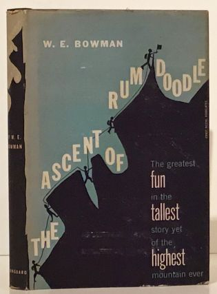 The Ascent of Rum Doodle. W. E. Bowman