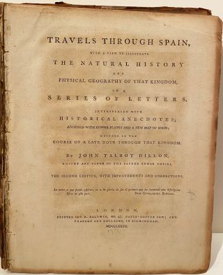 Travels Through Spain, With a View to Illustrate the Natural History and Physical Geography of that Kingdom, in a Series of Letters. Interspersed with Historical Anecdotes; Adorned with Copper-plates and a New Map of Spain; Written in the Course of a Late Tour through that Kingdom