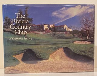 The Riviera Country Club: A Definitive History (SIGNED by Jim Murray)