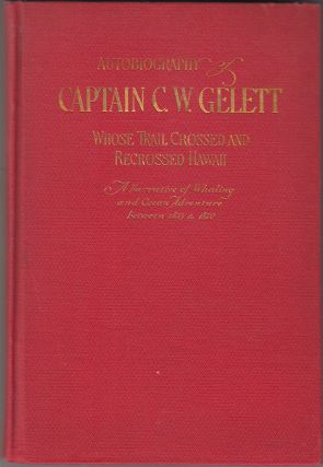 A Life on the Ocean: Autobiography of Captain Charles Wetherby Gelett A Retired Sea Captain Whose...