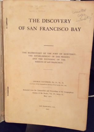 The Discovery of San Francisco Bay, The Rediscovery of the Port of Monterey, The Establishment of the Presidio, and the Founding of the Mission of San Francisco